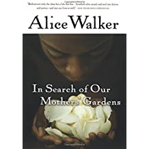 com alice walker books in search of our mothers gardens w ist prose