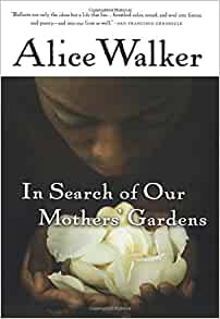 in search of our mothers 39 gardens womanist prose alice walker 9780156028646 books