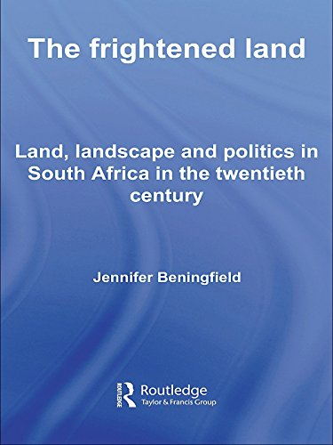 Download The Frightened Land: Land, Landscape and Politics in South Africa in the Twentieth Century Pdf