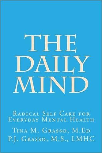 The Daily Mind A Guide To Radical Self Care For Everyday Mental Health Grasso Tina M Grasso P J 9781545231234 Amazon Com Books