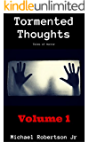 Tormented Thoughts (Volume 1): Tales of Horror