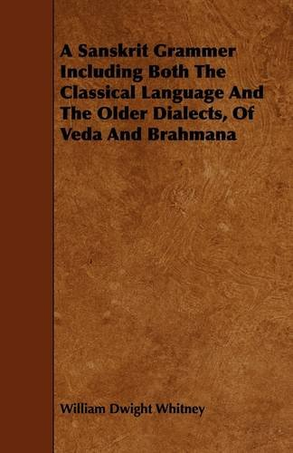 A Sanskrit Grammer Including Both The Classical Language And The Older Dialects, Of Veda And Brahmana