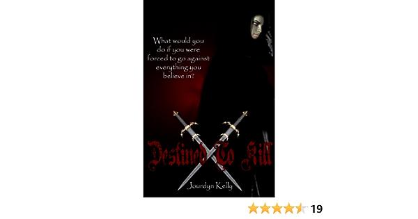 Ebook Destined To Kill Destined Novels 1 By Jourdyn Kelly