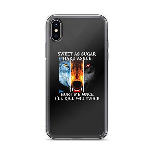 iPhone X/XS Pure Clear Case Cases Cover Three Wolf Face Pieces Sweet as Sugar Hard as Ice Hurt Me Once I'll Kill You Twice