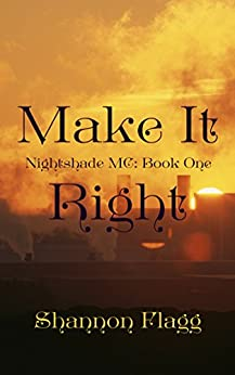 Make It Right (Nightshade MC Book 1) by [Flagg, Shannon]