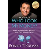 Rich Dad's Who Took My Money?: Why Slow Investors Lose and Fast Money Wins! (Rich Dad's (Paperback))