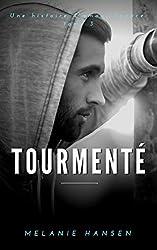 Tourmenté: Une histoire d'amour tenace #3 (French Edition)