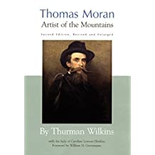 Thomas Moran: Artist of the Mountains by Thurman Wilkins (1998-04-15)