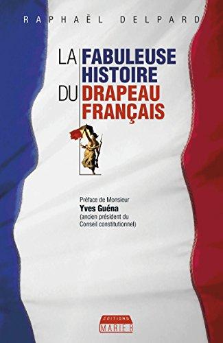 Fleur De Lys Emblem - La Fabuleuse histoire du drapeau français: Les secrets du symbole de la France (French Edition)