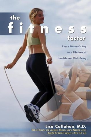 The Fitness Factor: Every Woman's Key to a Lifetime of Health and Well-Being