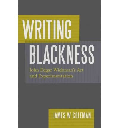 Download [(Writing Blackness: John Edgar Wideman's Art and Experimentation)] [Author: James W (James Wilmouth) Coleman] published on (December, 2010) ebook