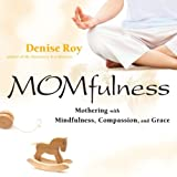 Momfulness, Denise Roy, 0787981974