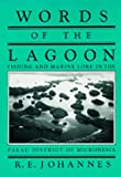 img - for Words of the Lagoon: Fishing and Marine Lore in the Palau District of Micronesia book / textbook / text book