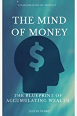 The Mind Of Money: The Blueprint Of Accumulating Wealth Paperback