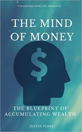 The mind of money the blueprint of accumulating wealth justin the mind of money the blueprint of accumulating wealth justin perry joseph murphy henry harrison brown florence scovel shinn wallace d wattles malvernweather Images
