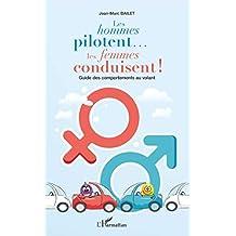 Les hommes pilotent... les femmes conduisent ! (French Edition)