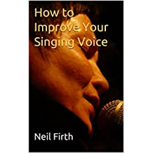 How to Improve Your Singing Voice: Complete Step-by-Step Singing Program