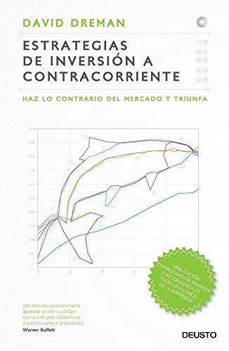 Descargar Libro Estrategias De Inversión A Contracorriente: Haz Lo Contrario Del Mercado Y Triunfa David Dreman