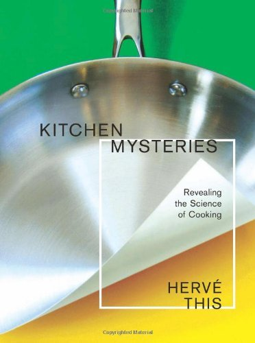 Download Kitchen Mysteries Revealing the Science of Cooking (Arts and Traditions of the Table Perspectives on Culinary History).jpg pdf epub
