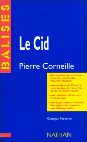 Le Cid, Pierre Corneille : Résumé analytique, commentaire critique, documents complémentaires