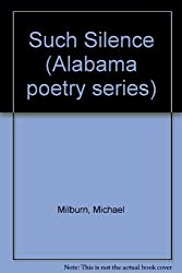 Such Silence (Alabama Poetry Series)