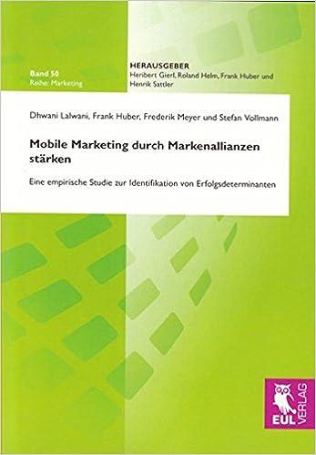 Book Mobile Marketing durch Markenallianzen starken: Eine empirische Studie zur Identifikation von Erfolgsdeterminanten