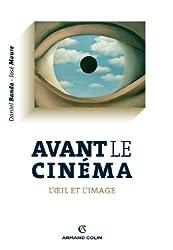 Avant le cinéma: L'oeil et l'image