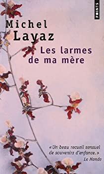 Les larmes de ma mère par Layaz