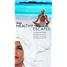 Fodor's Healthy Escapes, 8th Edition: 288 Spas, Resorts, and Retreats Where You Can Relax, Recharge, Get Fit, and Get Away from It All