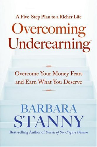 Overcoming Underearning(TM): Overcome Your Money Fears and Earn What You Deserve pdf epub