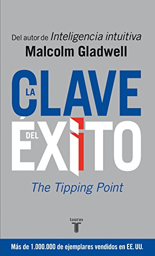 Malcolm Gladwell - La clave del éxito: The Tipping Point (Spanish Edition)