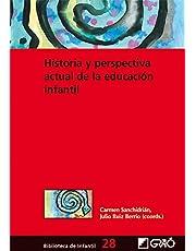 Historia y perspectiva actual de la educación infantil: 028 (Biblioteca De Infantil) - 9788478279364