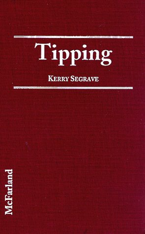 Tipping: An American Social History of Gratuities
