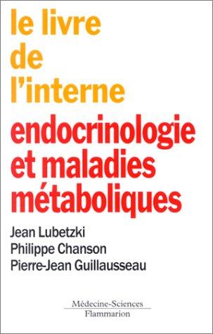 Le livre de linterne : endocrinologie et maladies métaboliques Le livre de linterne : endocrinologie et maladies métaboliques