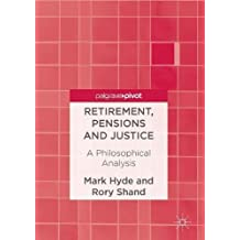 Retirement, Pensions and Justice: A Philosophical Analysis