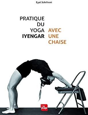 Pratique du yoga Iyengar avec une chaise LP.BIEN-ETRE ...
