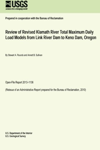 Read Online Review of Revised Klamath River Total Maximum Daily Load Models from Link River Dam to Keno Dam, Oregon PDF