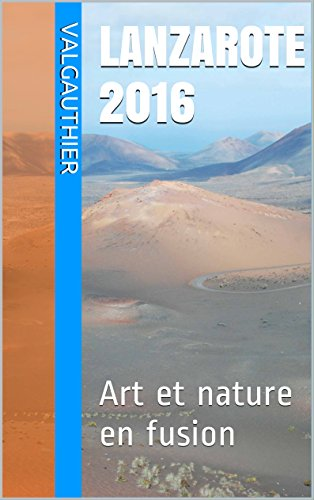 LANZAROTE autrement (Guides et cartes en main t. 3) (French Edition)
