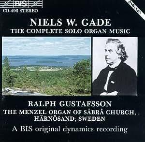 Gade, Gustafsson - Complete Solo Organ Music - Amazon.com Music