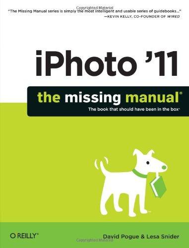 iPhoto '11: The Missing Manual by David Pogue , Lesa Snider, Publisher : Pogue Press