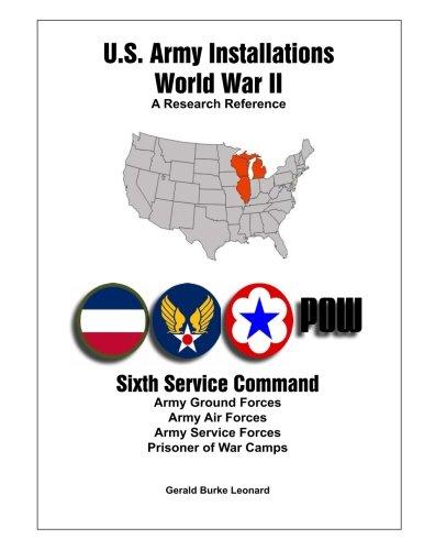 u s  army installations - world war ii: a research reference: sixth service  command (volume 6): mr  gerald burke leonard: 9780989190275: amazon com:  books