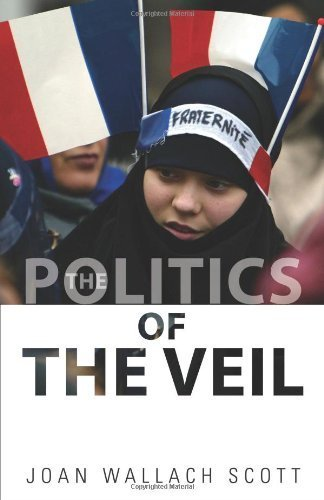 The Politics of the Veil (Public Square) ( Hardcover ) by Scott, Joan Wallach published by Princeton University Press (Joan Wallach Scott Politics Of The Veil)