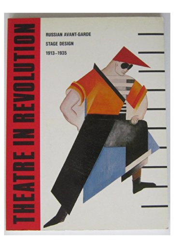 Theatre in Revolution: Russian Avant-Garde Stage Design, 1913-1935