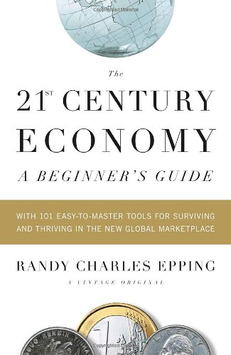 the-21st-century-economy-a-beginners-guide-with-101-easy-to-master-tools-for-surviving-and-thriving-