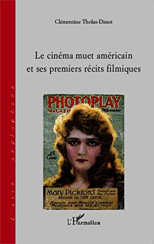Le cinéma muet américain et ses premiers récits filmiques (French Edition)