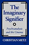 img - for The Imaginary Signifier: Psychoanalysis and the Cinema book / textbook / text book