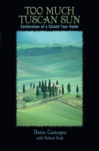 Too Much Tuscan Sun: Confessions Of A Chianti Tour Guide (Diamond Chianti)