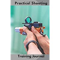 Practical Shooting Training Journal: Dramatic improvement for IPSC, USPSA and IDPA