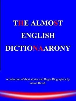 The Almost English Dictionaarony. by [David, Aaron]