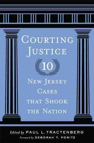 Courting Justice Ten New Jersey Cases That Shook The Nation (Rivergate Regionals - Rivergate Stores